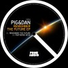 Pig & Dan – Remember The Future EP [FA018]