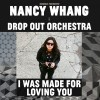 Nancy Whang & Drop Out Orchestra – I Was Made For Loving You [GOMMA202]