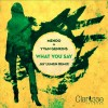 Mendo & Yvan Genkins – What You Say EP [CR043]