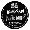 Black Fan – In the Water [LTX005]