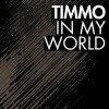 Timmo – In My World [BNS050]