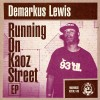 Demarkus Lewis – Running on Kaoz Street [5014524214930]