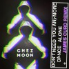 Chez Moon – Don't Need You Anymore (incl. James Curd Remix) [GOMMA218]
