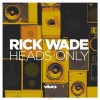 Rick Wade – Heads Only [VV9866]