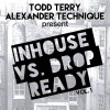 VA – Todd Terry & Alexander Technique – InHouse Vs Drop Ready VOL. 1 [INHR608]