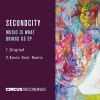 Secondcity – Music Is What Brings Us EP (incl. Kevin Over Remix) [CIRCUS075]