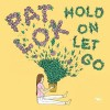 Pat Lok – Hold On Let Go [K257]