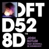 Josh Butler & Boswell – Be Somebody [DFTD528D]