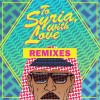 Omar Souleyman – To Syria, With Love (Remixes)