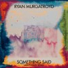Ryan Murgatroyd – Something Said (Ian Pooley Remixes) [GPM419]