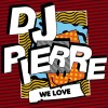 DJ Pierre – We Love [GPM436]
