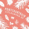 Pontchartrain – Citlalmina [SCR042]