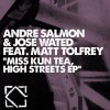 Andre Salmon & Jose Wated – Miss Kun Tea, High Streets EP [LEFT071]