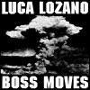 Luca Lozano – Boss Moves [RB070DIGITAL]
