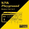 KiNK – Playground Remixes Vol. 1 & 2 [RBKINKRMXDIGITAL]