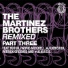 The Martinez Brothers – The Martinez Brothers Remixed Part 3 [CH015C]
