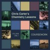Chris Carter – Chemistry Lessons Volume 1.1 – Coursework [IMUTE580]