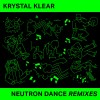 Krystal Klear – Neutron Dance (Remixes) [RB072RMX]