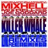 Mixhell & Joe Goddard – Killer Whale (REMIXES) (Delayed)