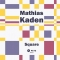 Mathias Kaden – Square (Pets)