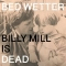 "Man Power – presents: Bed Wetter ""Billy Mill is Dead"" (Me Me Me)"