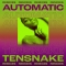 Tensnake – Automatic (Remixes) (Armada)