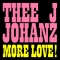 Thee J Johanz – More Love! (Running Back)