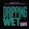 Fancy Fux, Constantine, Crystal – Dripping Wet (CUFF)