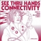 See Thru Hands – Connectivity (Sprechen)