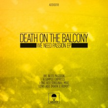 Death_On_The_Balcony-We_Need_Passion_EP-(ADDIG018)-WEB-2011-320