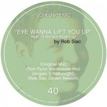 Rob-Slac-Eye-Wanna-Lift-You-Up-300x300