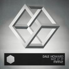 Dale-Howard-Slot-47-EP-470x470