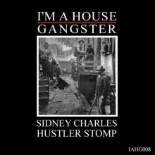 Sidney-Charles-–-Hustler-Stomp-IAHG008
