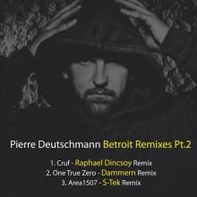 Pierre-Deutschmann-–-Betroit-Remixes-Pt.2-BF1461