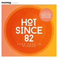 Hot-Since-82-Knee-Deep-In-Mixmag-MIXMAG0414-240x240