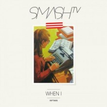 Smash-TV-When-I-Remixes