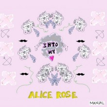 Alice-Rose-Into-My-Heart