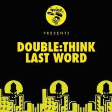 Doublethink-–-Last-Word