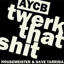 Housemeister-Dave-Tarrida-–-Twerk-That-Shit