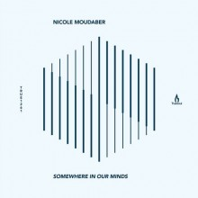 Nicole-Moudaber-–-Somewhere-in-Our-Minds