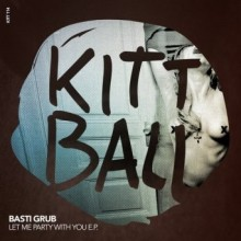 Basti-Grub-–-LET-ME-PARTY-WITH-YOU