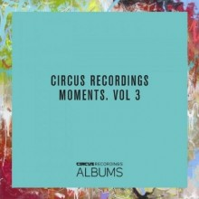 Various-Circus-Recordings-Moments-Vol.3