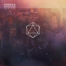 Odesza-Zyra-Say-My-Name-The-Remixes