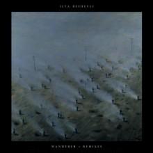 ilya-beshevli-wanderer-remixes