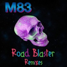 m83-road-blaster-remixes-ep