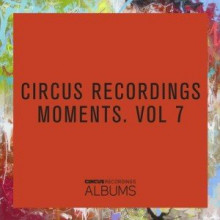 Circus-Recordings-Moments-Vol.7-CIRCUSLP007-300x300
