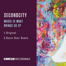 Secondcity-Music-Is-What-Brings-Us-EP-CIRCUS075-300x300