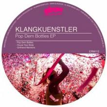 KlangKuenstler-Pop-Dem-Bottles-Ep-ERM112