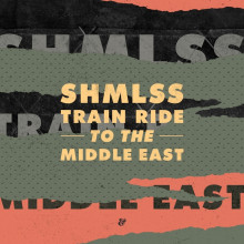 Shmlss – Train Ride To The Middle East [541416509862D]