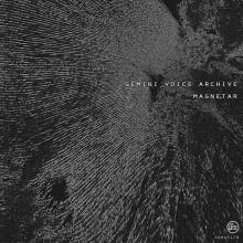 Gemini Voice Archive – Magnetar [SOMA517D]